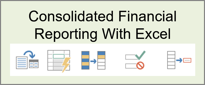 Consolidated Financial Reporting With Excel