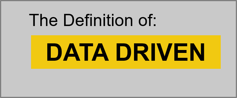 """Data Driven"" Definition"
