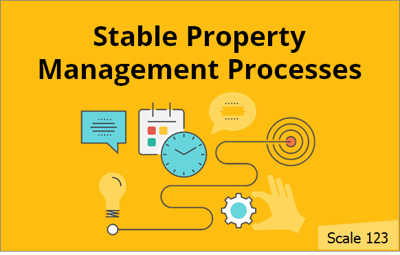 Stable Property Management Processes